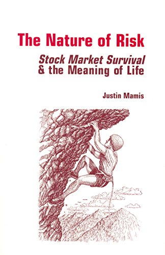 The Nature of Risk: Stock Market Survival and the Meaning of Life (0201622351) by Justin Mamis