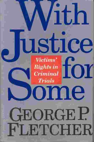 9780201622546: With Justice For Some: Victims' Rights In Criminal Trials