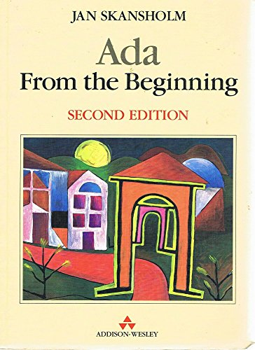 Ada from the Beginning (International Computer Science Series): Jan Skansholm