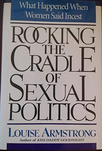 9780201624717: Rocking the Cradle of Sexual Politics: What Happened When Women Said Incest