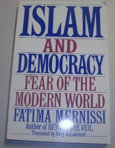 9780201624830: Islam and Democracy: Fear of the Modern World