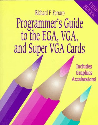 9780201624908: Programmer's Guide to the EGA, VGA, and Super VGA Cards (3rd Edition)