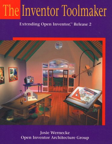 9780201624939: The Inventor Toolmaker: Extending Open Inventor, Release 2