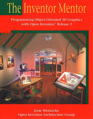 9780201624953: The Inventor Mentor: Programming Object-Oriented 3D Graphics with Open Inventor, Release 2 (OTL)