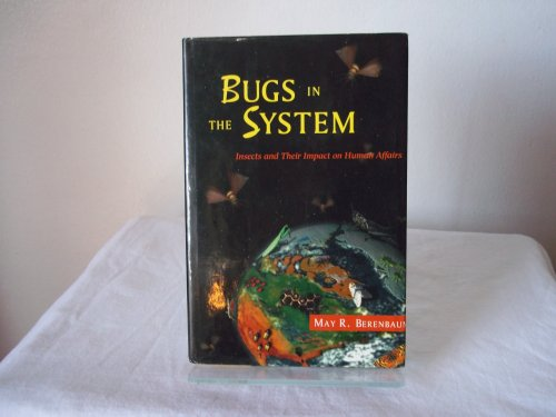 9780201624991: Bugs in the System: Insects and Their Impact on Human Affairs (Helix Books)