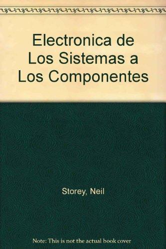 9780201625721: Electronica.de los sistemas a componentes