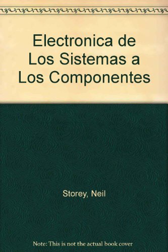 9780201625721: Electronica de Los Sistemas a Los Componentes