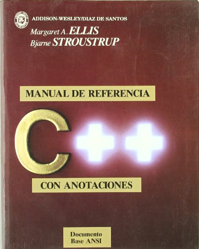 9780201625752: C++ manual de referencia con anotaciones/ The Annotated C++ Reference Manual (Spanish Edition)