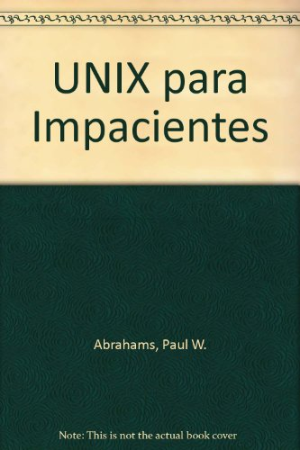 UNIX para Impacientes (0201625784) by Paul W. Abrahams