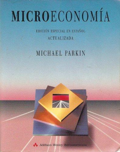 Microeconomia Edicion Especial En Espanol Actualizada: Michael Parkin