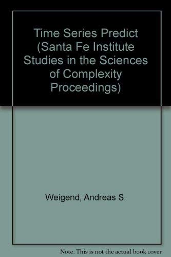 9780201626018: Predicting The Future And Understanding The Past (Santa Fe Institute Studies in the Sciences of Complexity Proceedings)