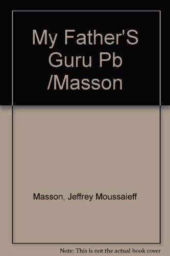 9780201626193: My Father'S Guru Pb /Masson
