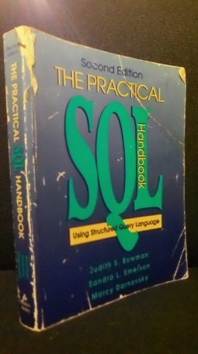 The Practical SQL Handbook: Using Structured Query: Judith S. Bowman,