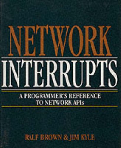 9780201626445: Network Interrupts: A Programmer's Reference to Network Apis