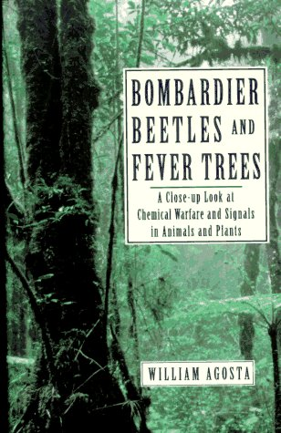 9780201626582: Bombardier Beetles and Fever Trees: A Close-Up Look at Chemical Warfare and Signals in Animals and Plants