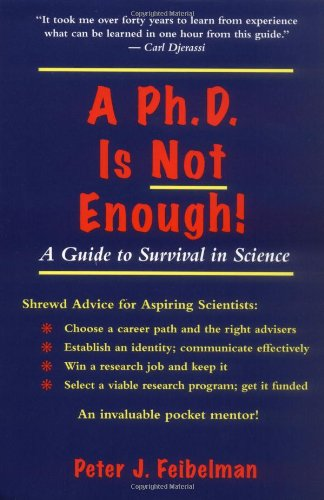 9780201626636: A PhD Is Not Enough: A Guide To Survival In Science
