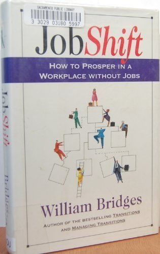 9780201626674: Jobshift: How to Prosper in a Workplace Without Jobs