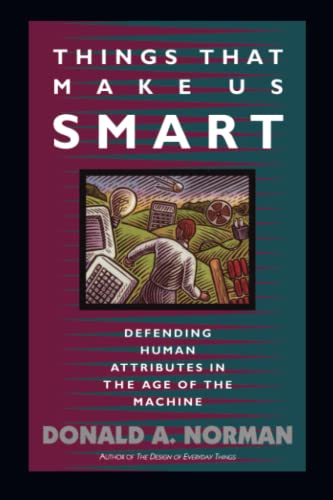 9780201626957: Things That Make Us Smart: Defending Human Attributes in the Age of the Machine