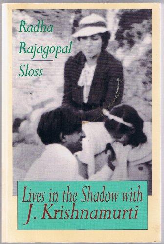 Lives in the Shadow with J. Krishnamurti: Radha Rajagopal Sloss