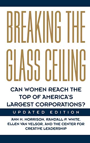 9780201627022: Breaking The Glass Ceiling: Can Women Reach The Top Of America's Largest Corporations? Updated Edition