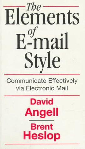 9780201627091: Elements of E-Mail Style: Communicate Effectively via Electronic Mail