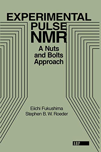 9780201627268: Experimental Pulse NMR: A Nuts and Bolts Approach