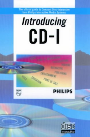 9780201627480: Introducing Cd-I: The Official Guide to Compact Disc-Interactive from Philips Interactive Media Systems