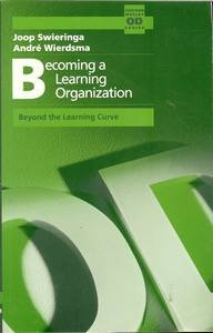 Becoming a Learning Organization: Beyond the Learning: Joop Swieringa;Andre Wierdsma