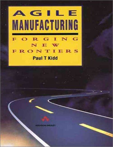 9780201631630: Agile Manufacturing: Forging New Frontiers (Addison-Wesley Series in Manufacturing Systems)