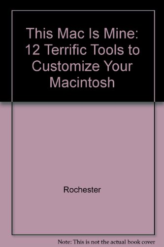 9780201632064: This Mac is Mine: 12 Terrific Tools to Customize Your Macintosh W/Disk
