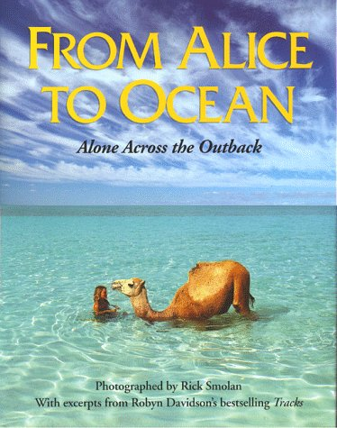 9780201632163: From Alice to Ocean: Alone Across the Outback