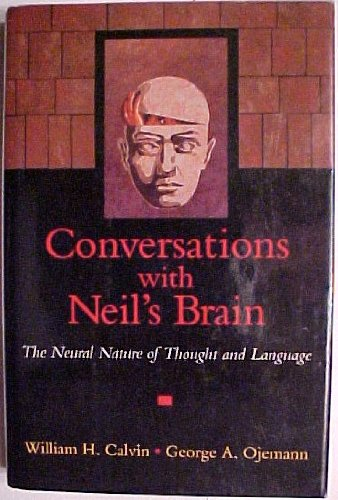 9780201632170: Conversations With Neil's Brain: The Neural Nature Of Thought And Language
