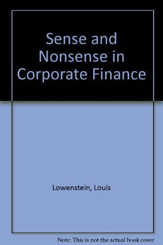 9780201632231: Sense And Nonsense In Corporate Finance: An Antidote To Conventional Thinking About Lbos, Capital Budgeting, Dividend Policy, And Creating Shareholder Value