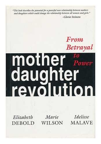 9780201632774: Mother Daughter Revolution: From Betrayal To Power