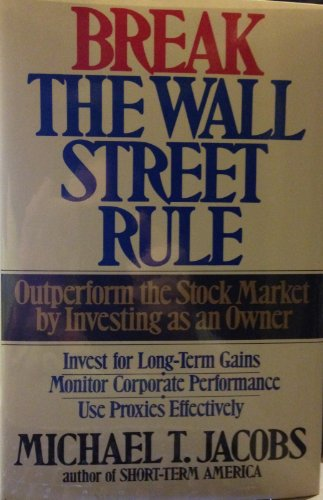 9780201632811: Break the Wall Street Rule: Outperform the Stock Market by Investing as an Owner
