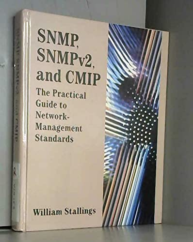 Snmp, Snmpv2, and Cmip: The Practical Guide: William Stallings