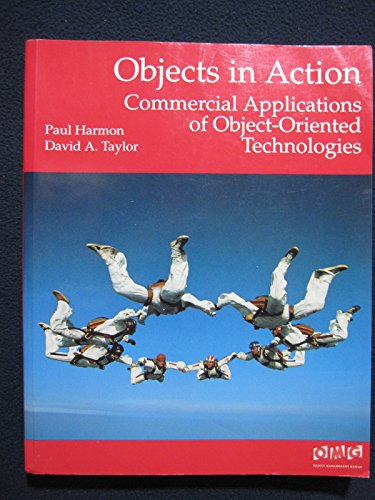 Objects in Action: Commercial Application of Object-Oriented Technologies (0201633361) by Paul Harmon; David A. Taylor