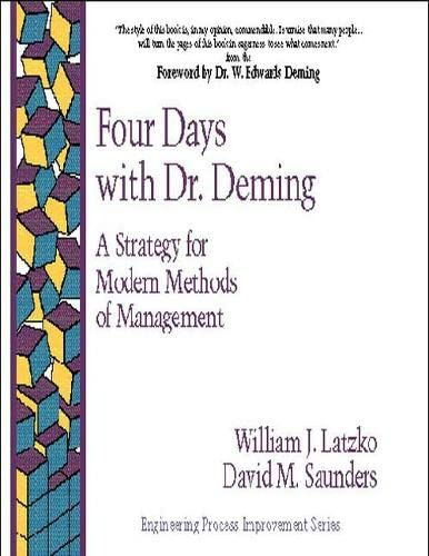 9780201633665: Four Days with Dr. Deming: A Strategy for Modern Methods of Management