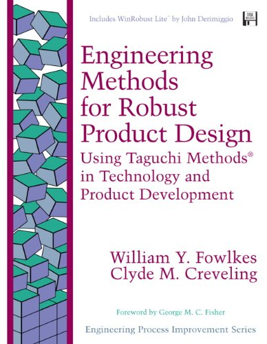 9780201633672: Engineering Methods for Robust Product Design: Using Taguchi Methods in Technology and Product Development (Engineering Process Improvement Series)