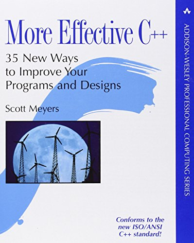 9780201633719: More Effective C++: 35 New Ways to Improve Your Programs and Designs