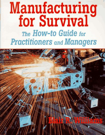 9780201633733: Manufacturing for Survival: The How-to Guide for Practitioners and Managers