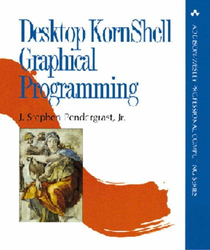 9780201633757: Desktop Kornshell Graphical Programming (Addison-Wesley Professional Computing Series)