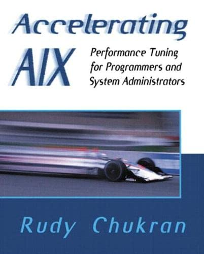 9780201633825: Accelerating AIX: Performance Tuning for Programmers and System Administrators
