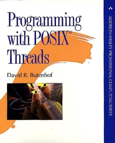 9780201633924: Programming with POSIX Threads (Addisonwesley Professional Com)
