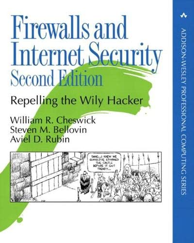 Firewalls and Internet Security: Repelling the Wily Hacker 9780201634662 The best-selling first edition of Firewalls and Internet Security became the bible of Internet security by showing readers how to think