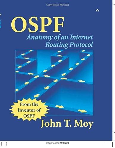 OSPF: Anatomy of an Internet Routing Protocol: Moy, John T.