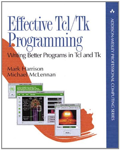 9780201634747: Effective Tcl/Tk Programming: Writing Better Programs in Tcl and Tk