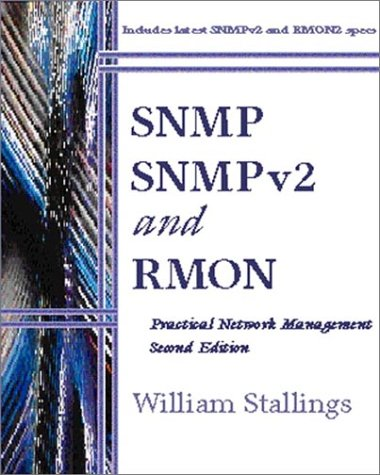 SNMP, SNMPv2, and RMON: Practical Network Management (2nd Edition) (0201634791) by Stallings, William