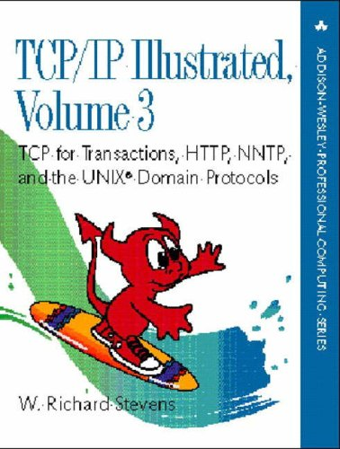 9780201634952: TCP/IP Illustrated, Volume 3: TCP for Transactions, HTTP, NNTP, and the Unix (R) Domain Protocols: v. 3: TCP for Transa (Addison-Wesley Professional Computing Series)