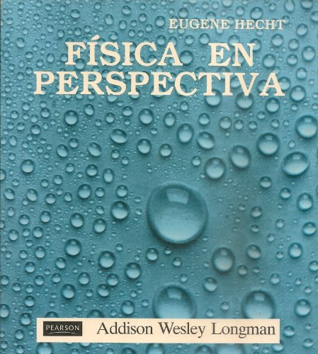 Fisica En Perspectiva (Spanish Edition) (0201640155) by Eugene Hecht